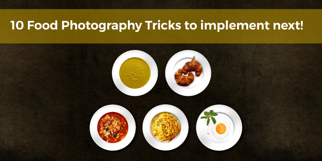 10 Food Photography Tricks