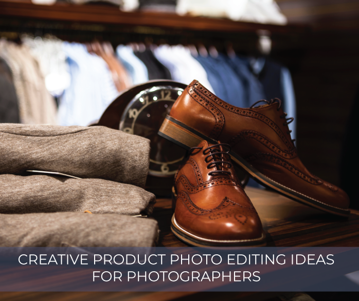 Creative Product Photo Editing Ideas For Photographers