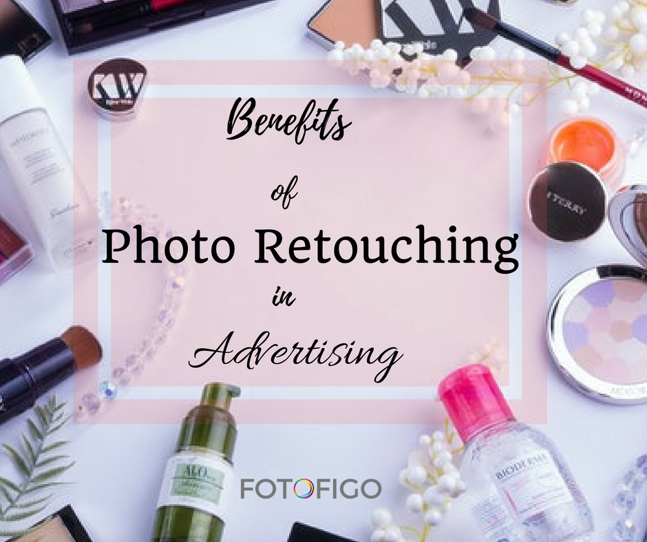 Benefits of Photo Retouching in Advertising