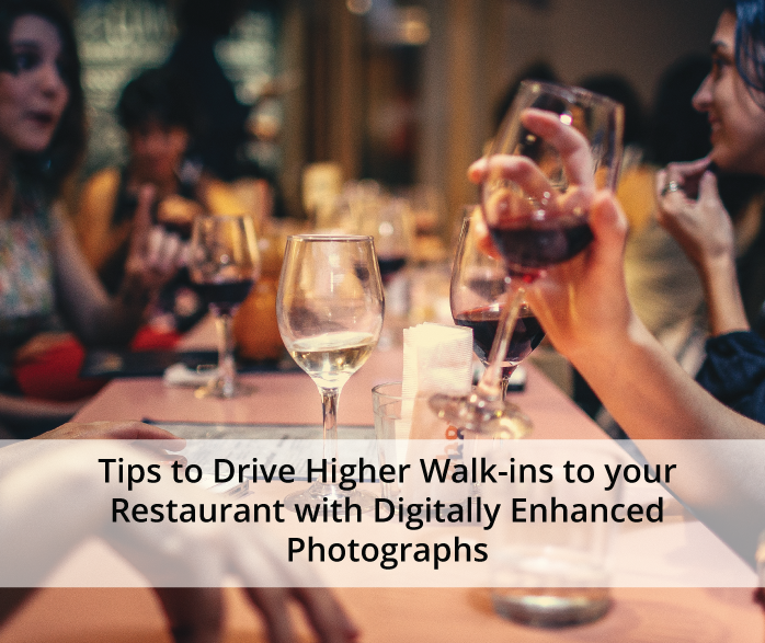 Tips to drive higher walk-ins to your restaurant with digitally enhanced photographs