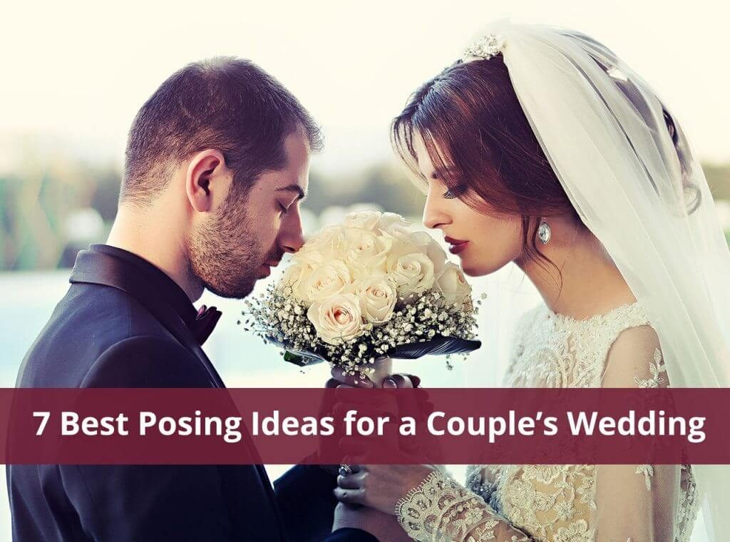 7 Best Posing Ideas for a Couple's Wedding