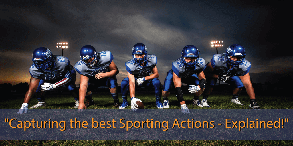 Capturing the Best Sporting Actions – Explained!